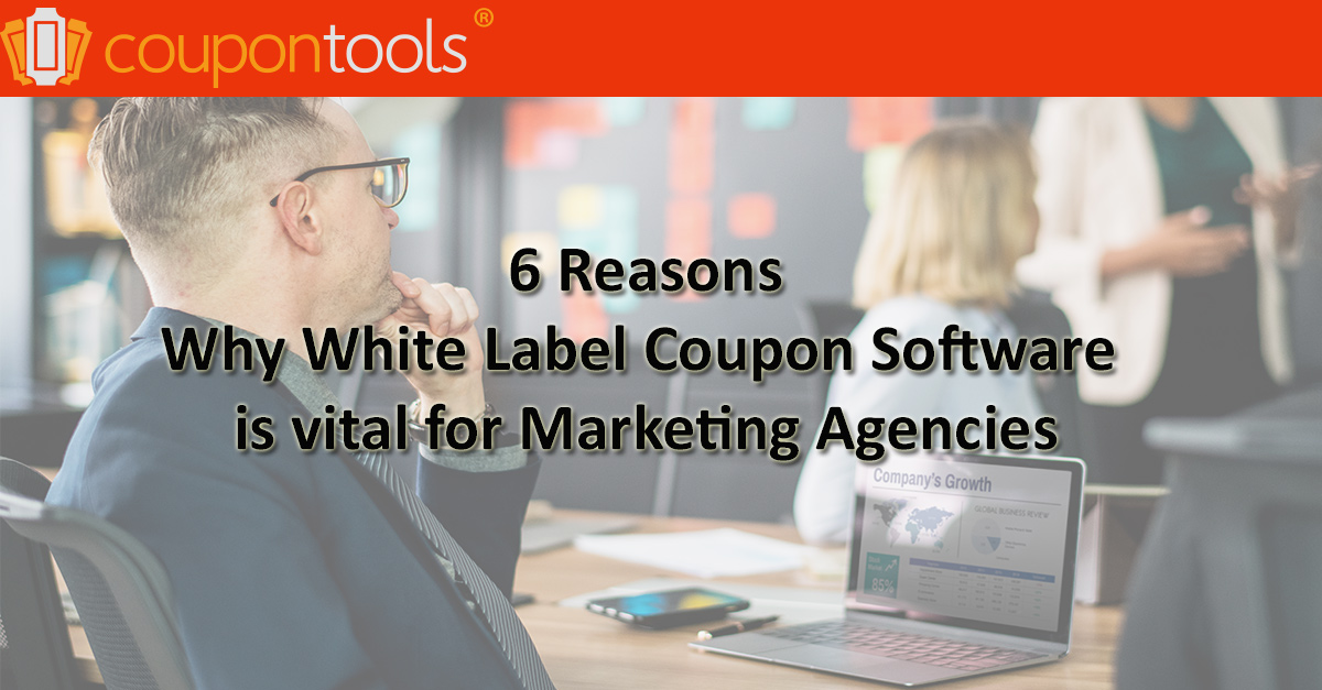 6 Reasons why White Label Coupon Software is vital for a Marketing Agency
